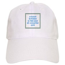 Clean Kitchen Wasted Life Baseball Cap