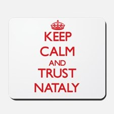 Keep Calm and TRUST Nataly Mousepad