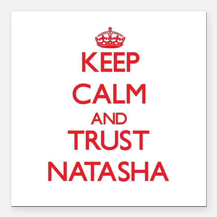 "Keep Calm and TRUST Natasha Square Car Magnet 3"" x"
