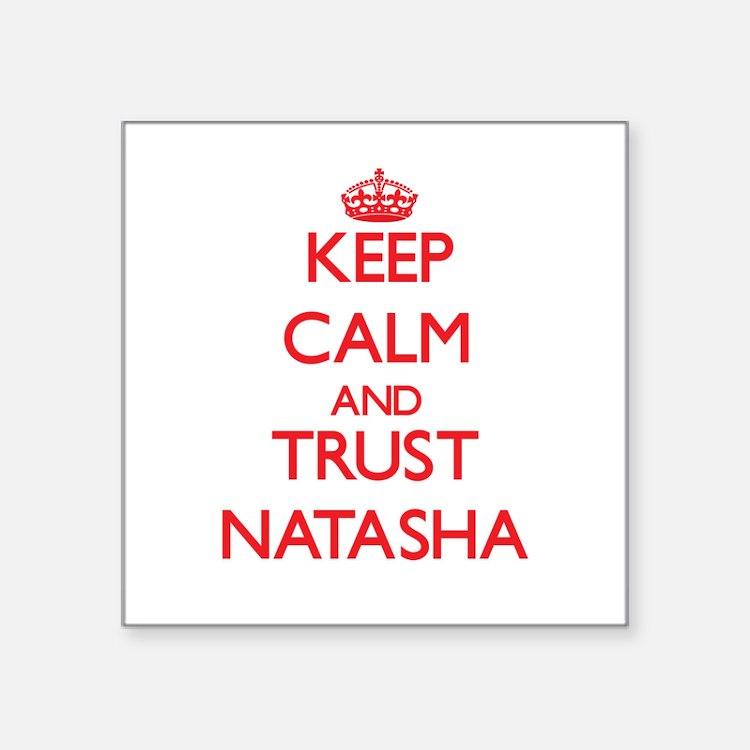 Keep Calm and TRUST Natasha Sticker
