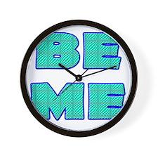 BE ME Wall Clock