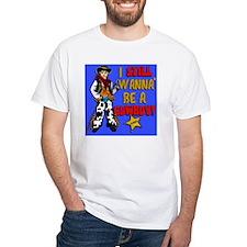 STILL-WANNA-BE-A-COWBOY-hower_cur Shirt