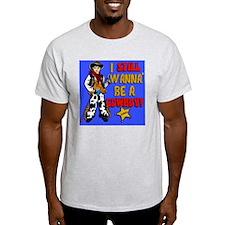 STILL-WANNA-BE-A-COWBOY-hower_curtai T-Shirt