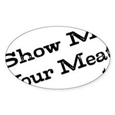 Show Me Your Meat! Decal