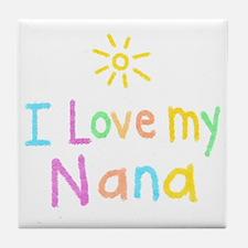 I Love My Nana! Tile Coaster