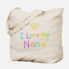 I Love My Nana! Tote Bag