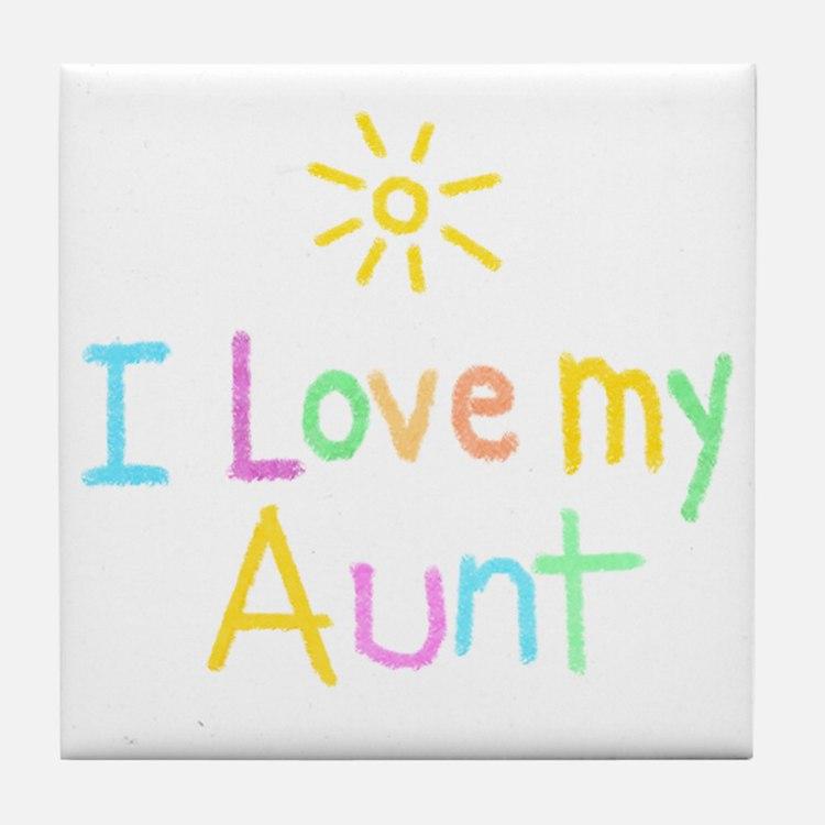 I Love My Aunt! Tile Coaster
