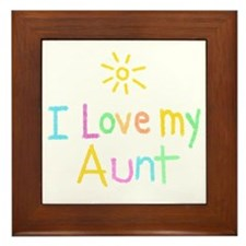 I Love My Aunt! Framed Tile