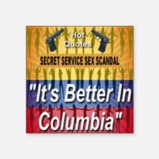 """Its_better_in_columbia Square Sticker 3"""" x 3"""""""