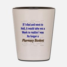 if I died pharmacy student Shot Glass