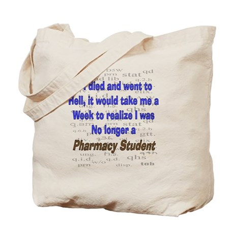 if I died pharmacy student Tote Bag