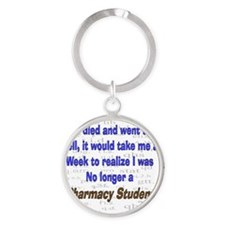 if I died pharmacy student Round Keychain