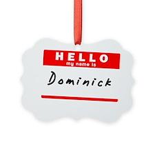 Dominick Ornament