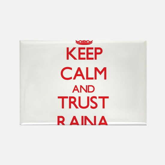 Keep Calm and TRUST Raina Magnets