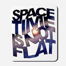Space Time is Not Flat Mousepad