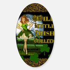 WILD-LITTLE-IRISH-COLLEEN-11x17_pri Sticker (Oval)