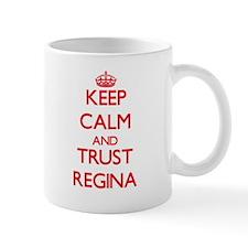 Keep Calm and TRUST Regina Mugs