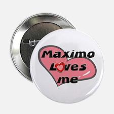 maximo loves me Button