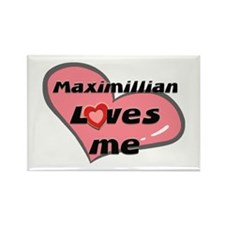 maximillian loves me Rectangle Magnet