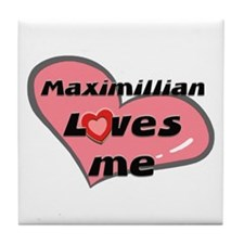maximillian loves me  Tile Coaster