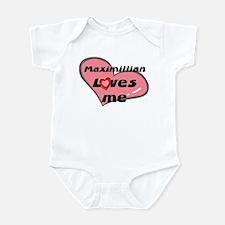 maximillian loves me  Infant Bodysuit