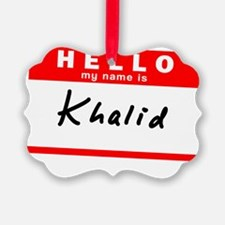 Khalid Ornament