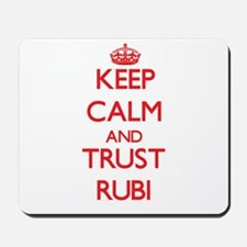 Keep Calm and TRUST Rubi Mousepad