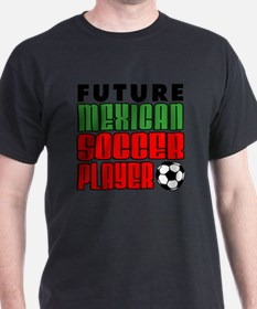 Future Mexican Soccer Player T-Shirt