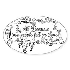 Because two people fell in love Decal