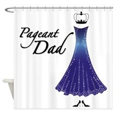 Pageant Dad Shower Curtain