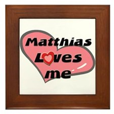 matthias loves me  Framed Tile