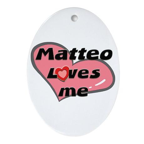 matteo loves me Oval Ornament