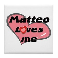 matteo loves me  Tile Coaster