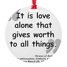 Saint Teresa Love Quote Ornament