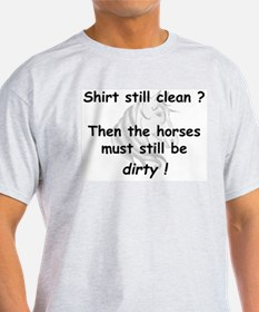 clean or dirty horse shirt T-Shirt