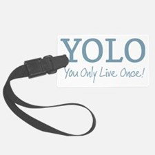 YOLO You Only Live Once Luggage Tag