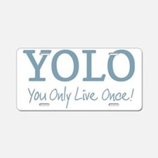 YOLO You Only Live Once Aluminum License Plate