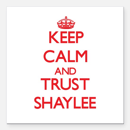 """Keep Calm and TRUST Shaylee Square Car Magnet 3"""" x"""