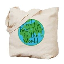 I have the best dad in the world Tote Bag
