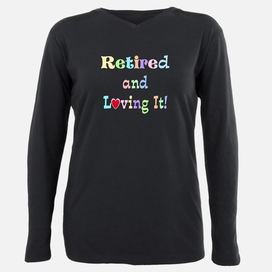 Retired and Loving It, pastel text T-Shirt