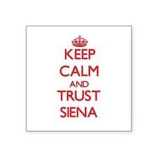 Keep Calm and TRUST Siena Sticker