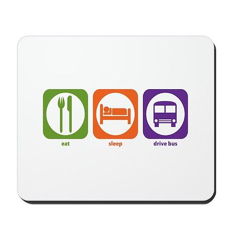 Eat Sleep Drive Bus Mousepad