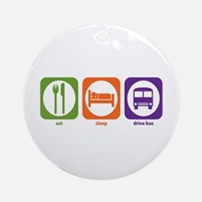 Eat Sleep Drive Bus Ornament (Round)