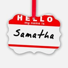 Samatha Ornament