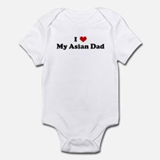 I Love My Asian Dad Infant Bodysuit