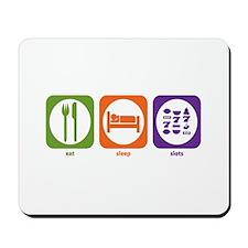Eat Sleep Slots Mousepad