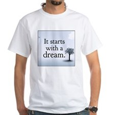 it starts with a dream Shirt
