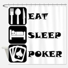 Eat Sleep Poker Shower Curtain