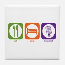Eat Sleep Broadcast Tile Coaster