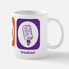 Eat Sleep Broadcast Mug